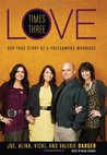 Book Review – Love Times Three: Our True Story of a Polygamous Marriage