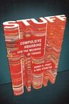 Book Review – Stuff: Compulsive Hoarding and the Meaning of Things