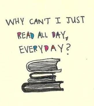 why-cant-i-just-read-all-day-everyday-book-quote